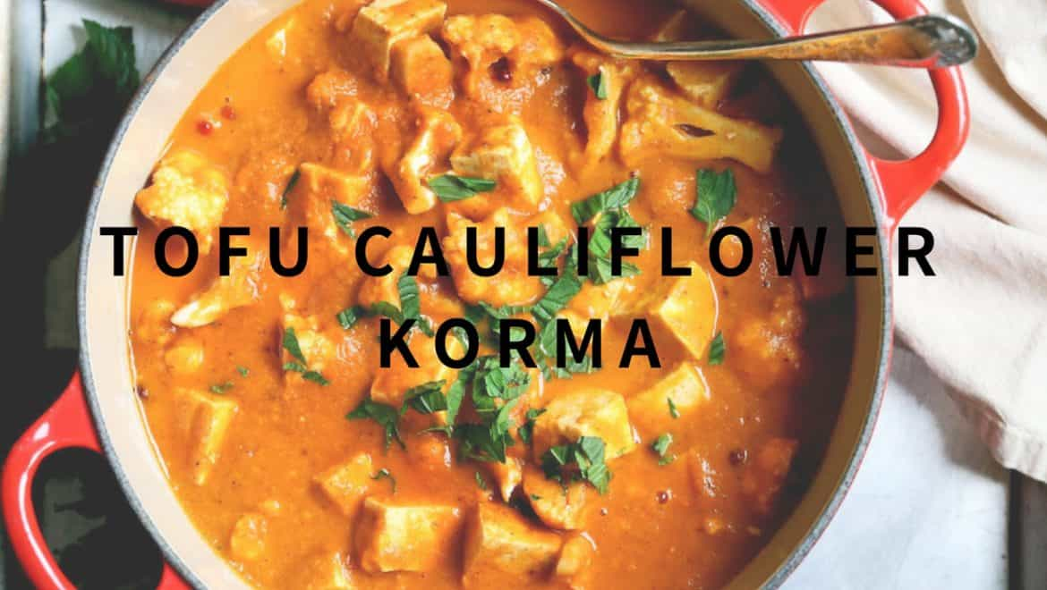cauliflower korma recipe with tofu