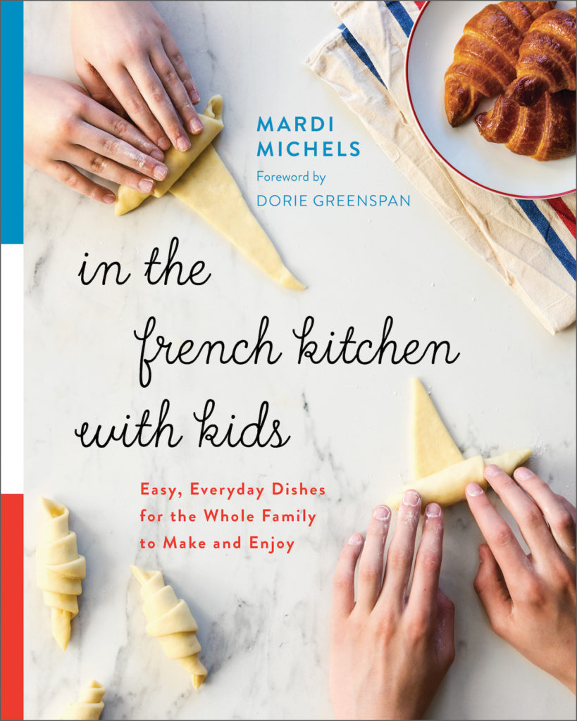 In the French Kitchen with Kids mardi michels eat live travel write